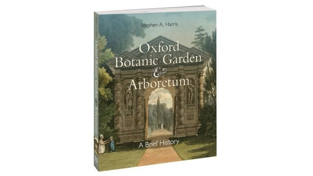 Book: Oxford Botanic Garden & Arboretum - A Brief History
