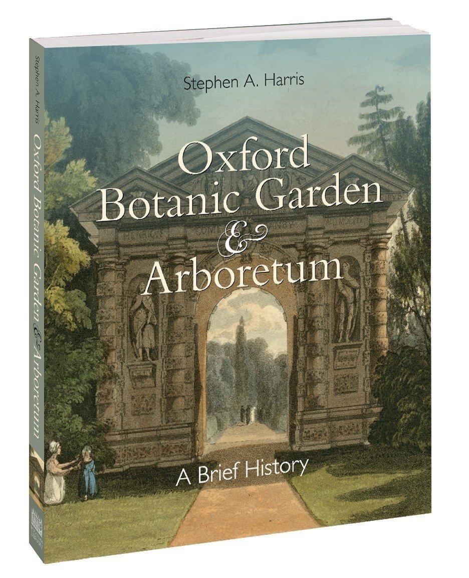Oxford Botanic Garden & Arboretum - A Brief History