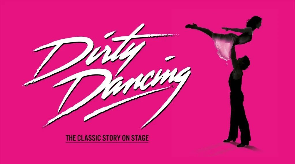 Dirty Dancing - The Classic Story On Stage at New Theatre Oxford