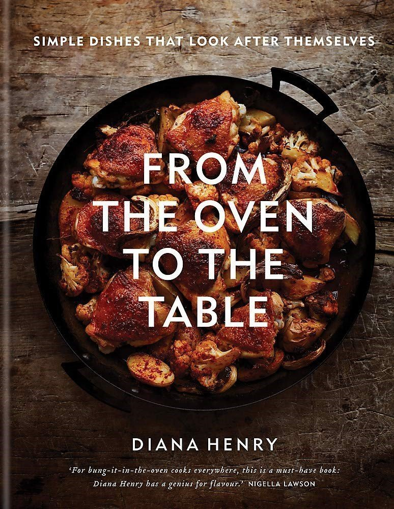 From the Oven to the Table Cookbook by Diana Henry