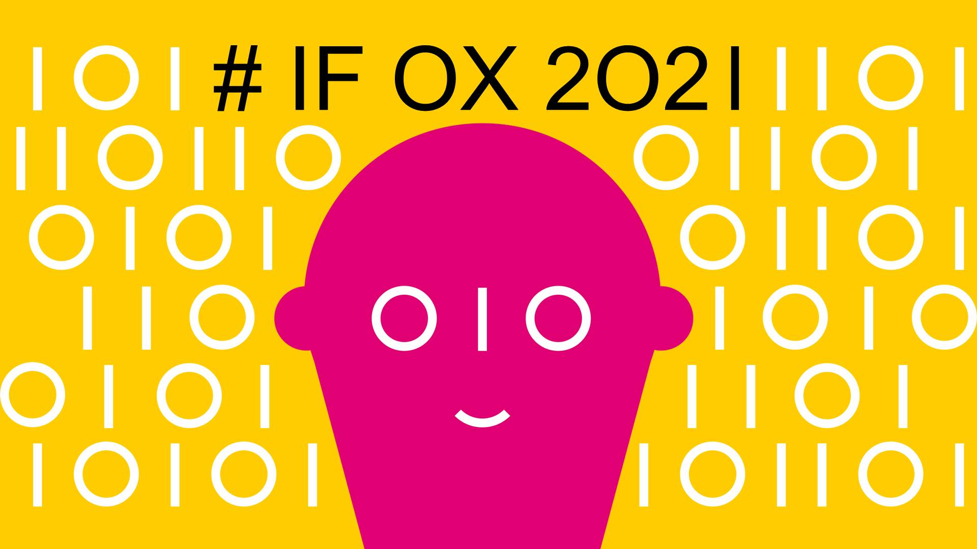 IF Oxford 2021 - Oxford science and ideas Festival