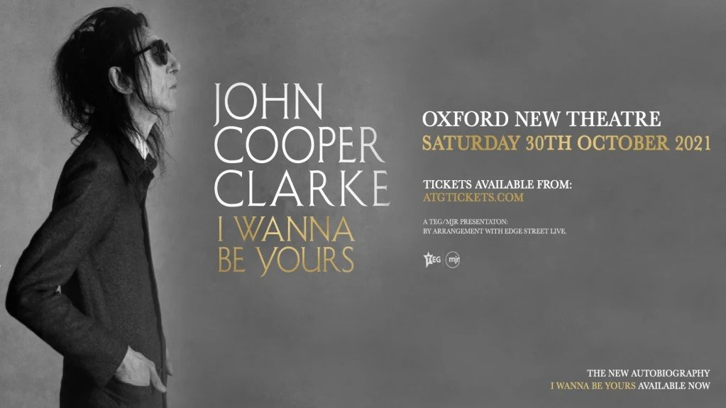 Dr John Cooper Clarke - I wanna Be Yours at New Theatre Oxford
