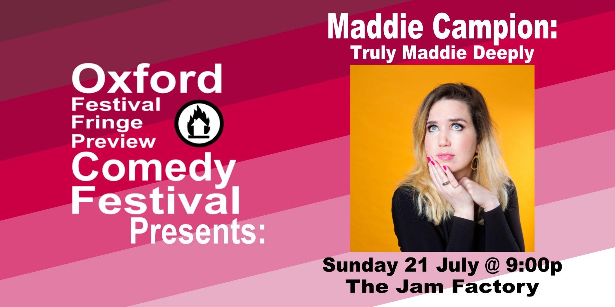 Oxford Comedy Festival 2019 presents Maddie Campion: Truly Maddie Deeply