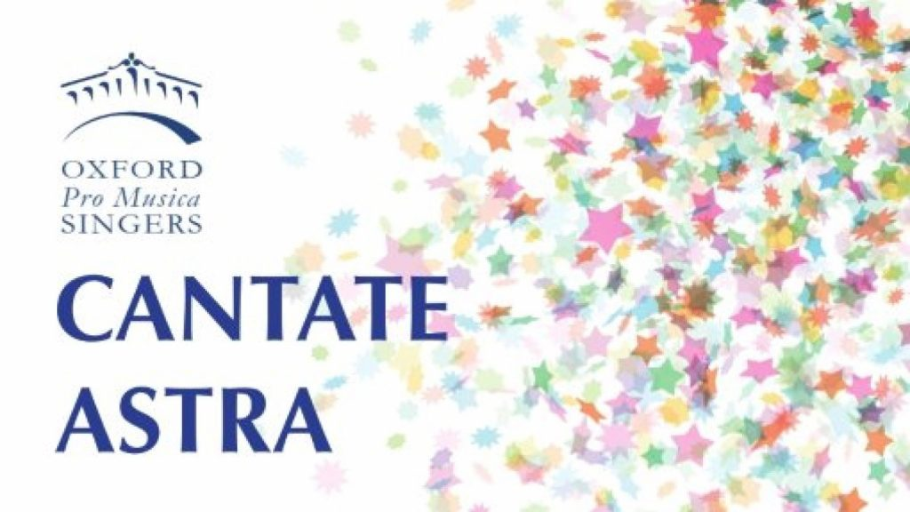 Oxford Pro Musica Singers - Cantate Astra