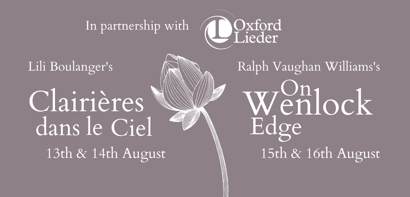 Waterperry Opera Festival 2021 - Clairières dans le ciel composed by Lili Boulanger and On Wenlock Edge composed by Ralph Vaughan Williams