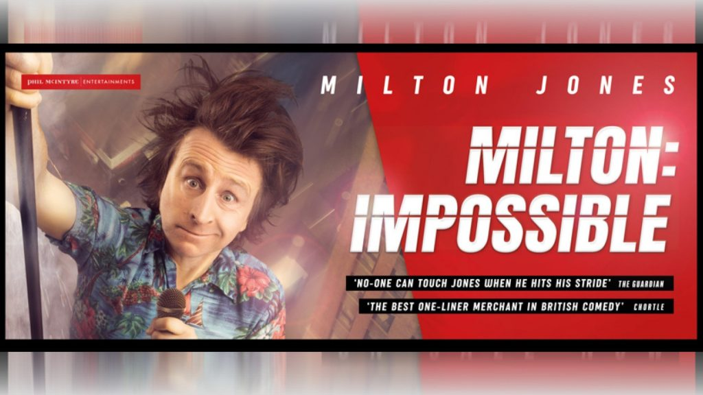 Poster for Milton Jones in Milton: Impossible Comedy Show at New Theatre Oxford