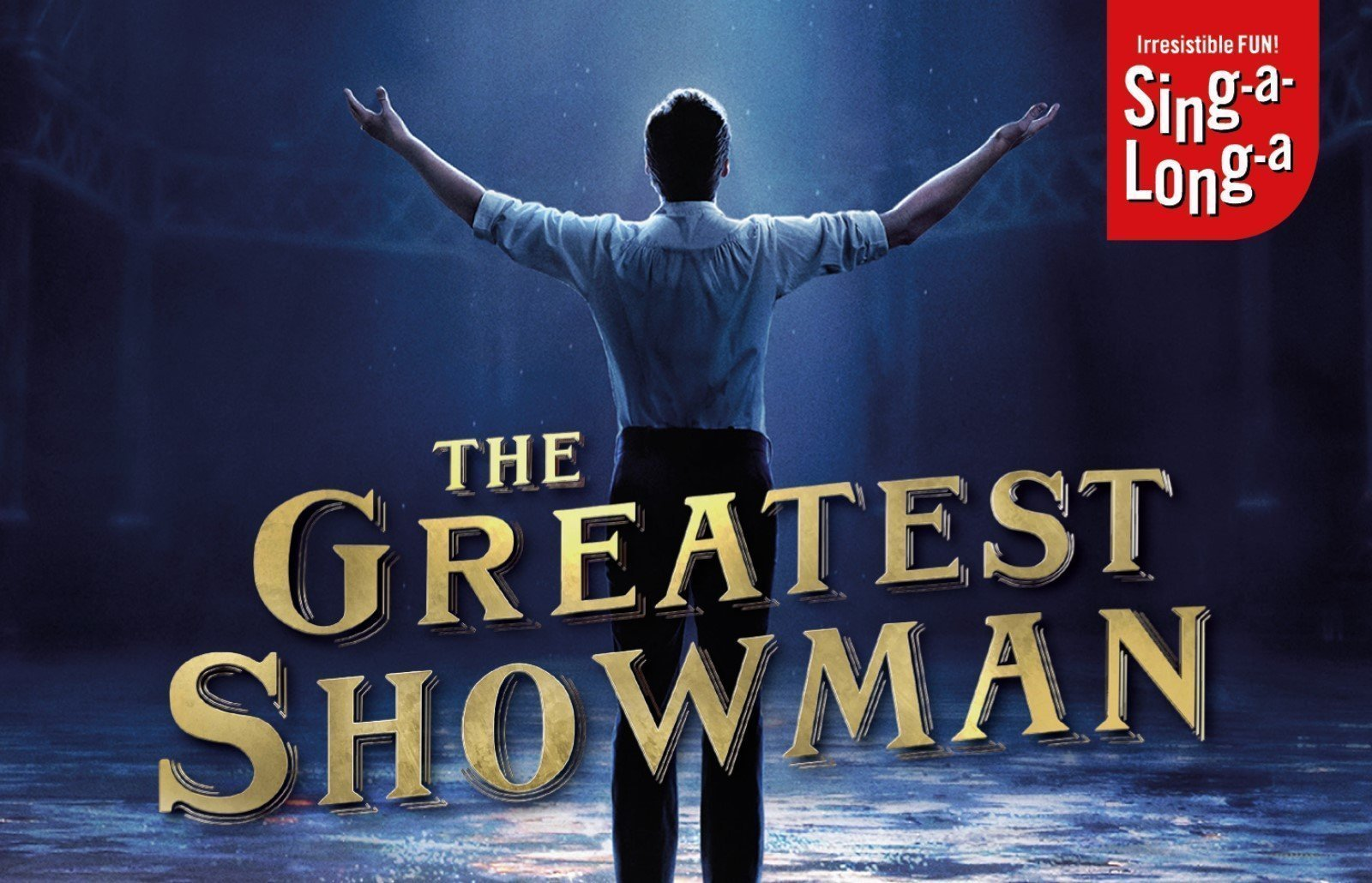Poster for Sing-a-Long-a The Greatest Showman at New Theatre Oxford