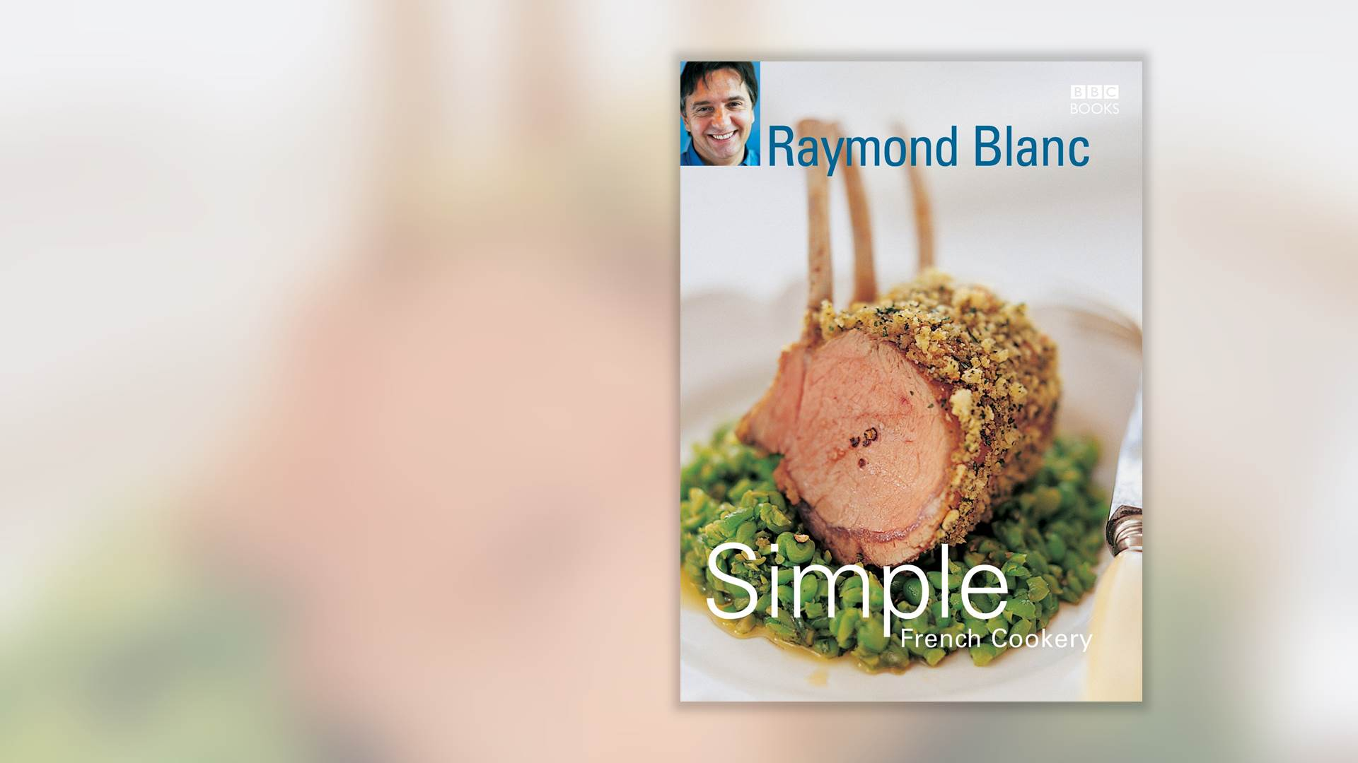 Raymond Blanc's Simple French Cookery