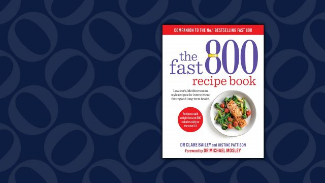 The Fast 800 Recipe Book by Clare Bailey and Justine Pattison