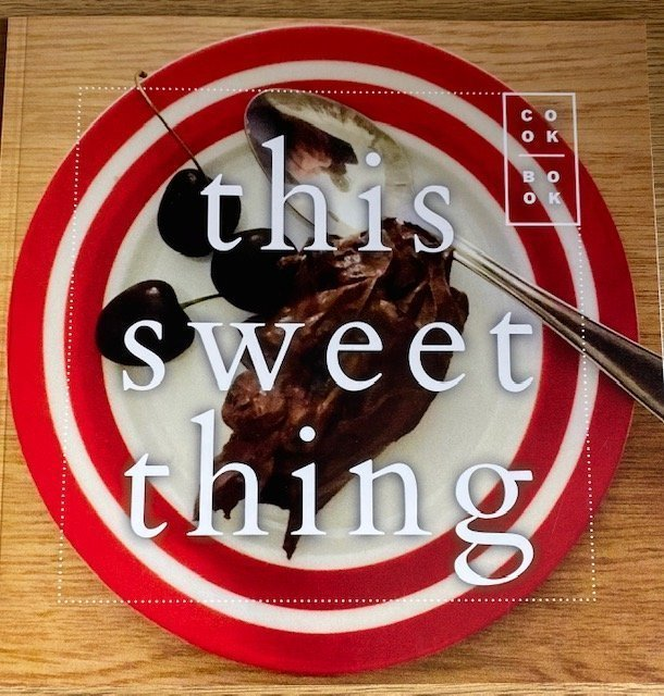This Sweet Thing Cookbook by Ros Barresi
