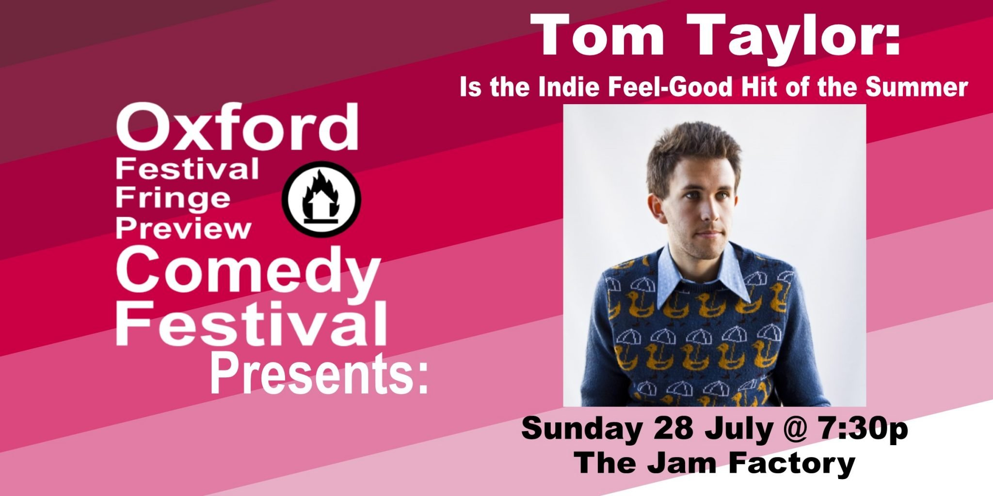 Oxford Comedy Festival 2019 presents Tom Taylor Is the Indie Feel-Good Hit of the Summer