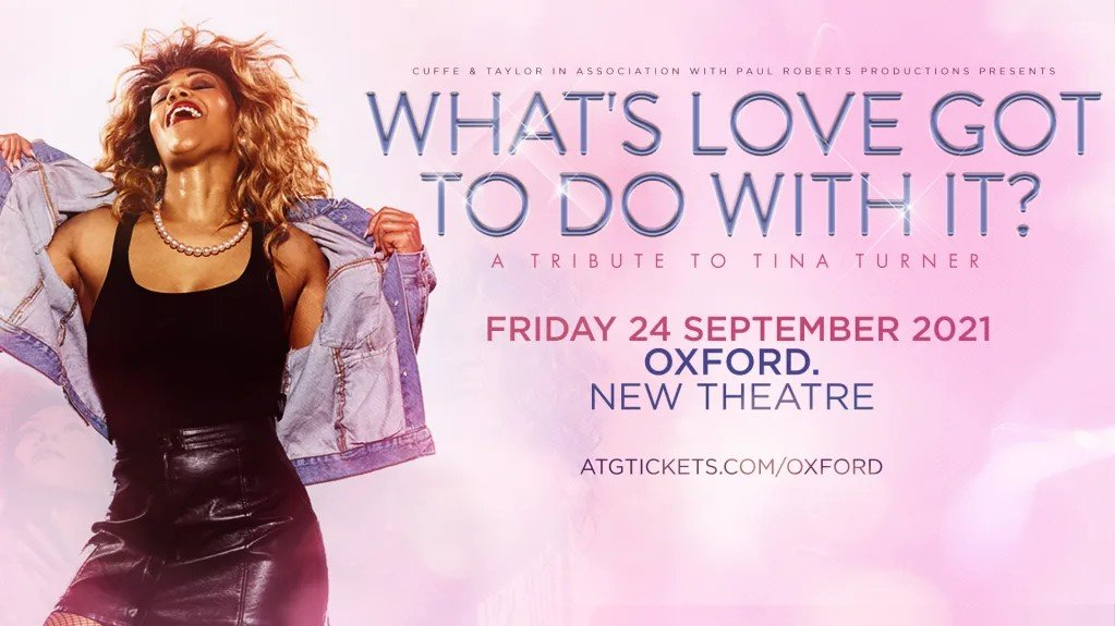 What's Love Got To Do With It? A Tribute To Tina Turner at New Theatre Oxford